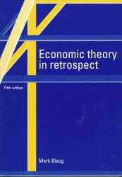 Economic Theory In Retrospect Book PDF