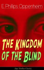The Kingdom of the Blind (Spy Thriller Classic): Second World War Espionage Mystery