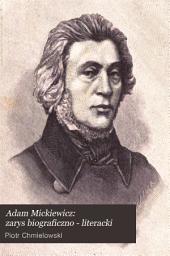 Adam Mickiewicz: zarys biograficzno-literacki, Tom 2