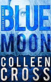 Blue Moon: A Katerina Carter Color of Money Cozy Mystery: An International Cozy Mystery and Crime Private Investigator Story