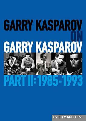 Garry Kasparov on Garry Kasparov  Part 2 PDF