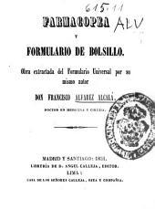 Farmacopea y formulario de bolsillo: obra extractada del Formulario Universal por su mismo autor