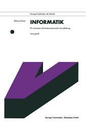 Informatik. PC-orientierte informationstechnische Grundbildung: Lösungsheft, Ausgabe 2