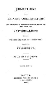Selections from eminent commentators, who have believed in punishment after death: wherein they have agreed with Universalists in their interpretation of Scriptures relating to punishment