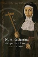 Nuns Navigating the Spanish Empire PDF