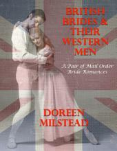 British Brides & Their Western Men: A Pair of Mail Order Bride Romances