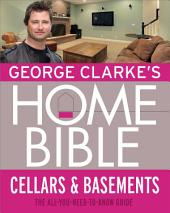 George Clarke's Home Bible: Cellars and Basements