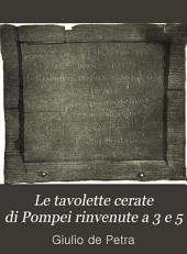 Le tavolette cerate di Pompei rinvenute a' 3 e 5 Luglio 1875