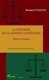 La réforme de la justice guinéenne: Défis et stratégie