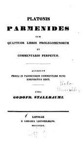 Parmenides: cum quattuor libris prolegomenorum et commentario perpetuo