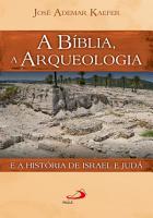 A B  blia  a arqueologia e a hist  ria de Israel e Jud   PDF