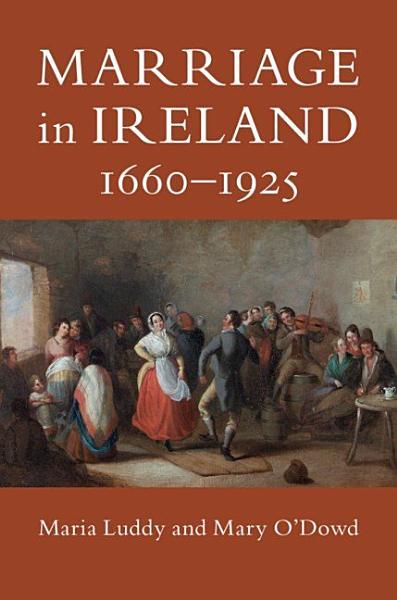 Download Marriage in Ireland  1660   1925 Book