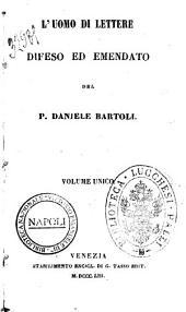 L' uomo di lettere difeso ed emendato del P. Daniele Bartoli