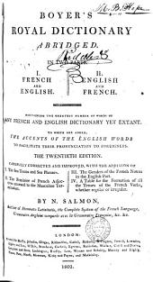 Boyer's Royal Dictionary Abridged: In Two Parts, I. French and English. II. English and French