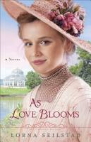 As Love Blooms  The Gregory Sisters Book  3  PDF