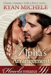 The Alpha's Arrangement (Howls Romance)