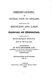 Observations on several parts of England: particularly the mountains and lakes of Cumberland and Westmoreland, relative chiefly to picturesque beauty, made in the year 1772, Volume 2