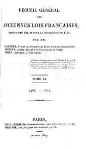 Recueil général des anciennes lois françaises: depuis l'an 420 jusqu'à la révolution de 1789, Volume11