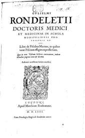 Libri de Piscibus Marinis: in quibus verae Piscium effigies expressae sunt .... 1