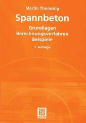 Spannbeton: Grundlagen Berechnungsverfahren Beispiele, Ausgabe 3