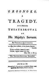 Oroonoko: A Tragedy, as it is Acted at the Theatre Royal by His Majesty's Servants