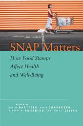 SNAP Matters: How Food Stamps Affect Health and Well-Being