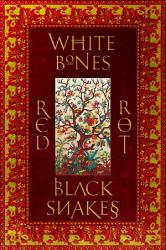 White Bones Red Rot Black Snakes Book PDF