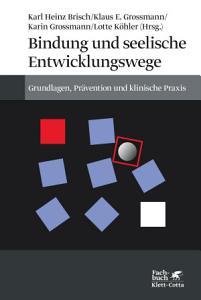 Bindung und seelische Entwicklungswege PDF