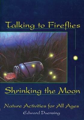 Talking to Fireflies  Shrinking the Moon PDF