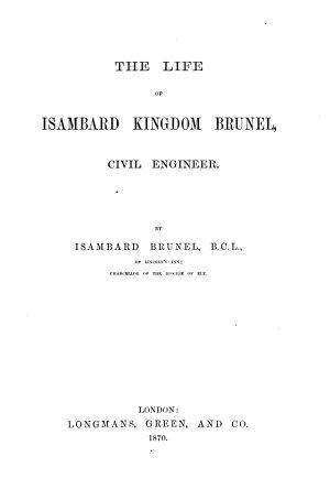 The Life of Isambard Kingdom Brunel  Civil Engineer