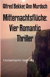 Mitternachtsflüche: Vier Romantic Thriller: Cassiopeiapress Spannung