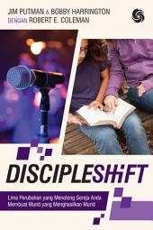 DiscipleShift: Lima Perubahan yang Menolong Gereja Anda Membuat Murid yang Menghasilkan Murid