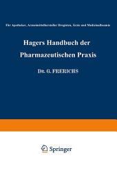 Hagers Handbuch der Pharmazeutischen Praxis: Für Apotheker, Arzneimittelhersteller Drogisten, Ärzte und Medizinalbeamte, Ausgabe 2