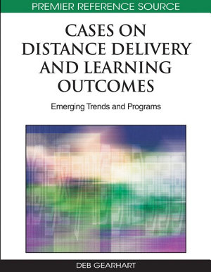 Cases on Distance Delivery and Learning Outcomes  Emerging Trends and Programs