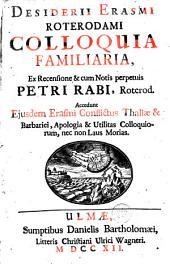 Colloquia familiaria, ... cum notis Petri Rabi
