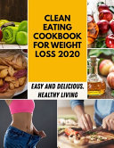 Clean Eating Cookbook For Weight Loss 2020 PDF