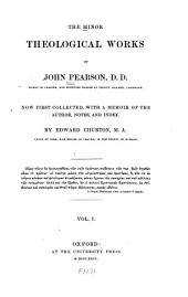 The minor theological works of John Pearson: now first collected, with a memoir of the author, notes, and index by Edward Churton, Volume 1