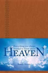 Everything You Always Wanted to Know about Heaven