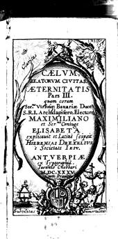 Caelum beatorum civitas ...