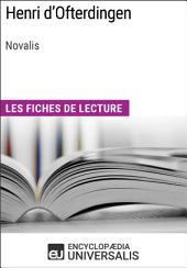 Henri d'Ofterdingen de Novalis: Les Fiches de lecture d'Universalis