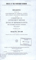 ISSUES AT THE NORTHERN BORDER    HEARING    COMMITTEE ON GOVERNMENT REFORM  HOUSE OF REPRESENTATIVES    107TH CONGRESS  1ST SESSION PDF