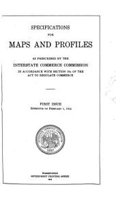 Specifications for Maps as Prescribed by the Interstate Commerce Commission in Accordance with Section 19a of the Act to Regulate Commerce: First Issue