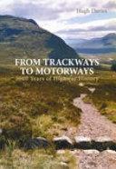 From Trackways to Motorways