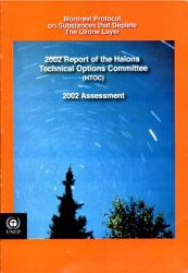 2002 Report Of The Halons Technical Options Committee Book PDF
