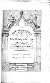 Lebensbeschreibung des J. M. v. Sailer, etc