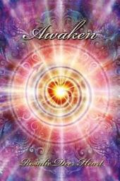 Awaken: Awaken Your All Knowing Heart