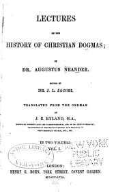 Lectures on the History of Christian Dogmas: Volume 1