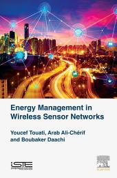 Energy Management in Wireless Sensor Networks