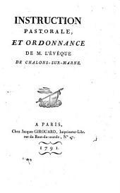 Instruction pastorale, et ordonnance de M. l'évêque de Chalons-sur-Marne [Mgr de Clermont-Tonnerre]