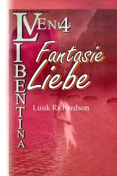 Fantasie Liebe (VENUS Libentina Bd.4)